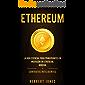 Ethereum: La guía esencial para principiantes en inversión en Ethereum, minería y contratos inteligentes