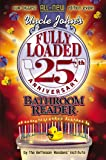 Uncle John's Fully Loaded 25th Anniversary Bathroom Reader (Uncle John's Bathroom Reader Annual)