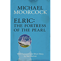 Elric: The Fortress of the Pearl (Moorcocks Multiverse)