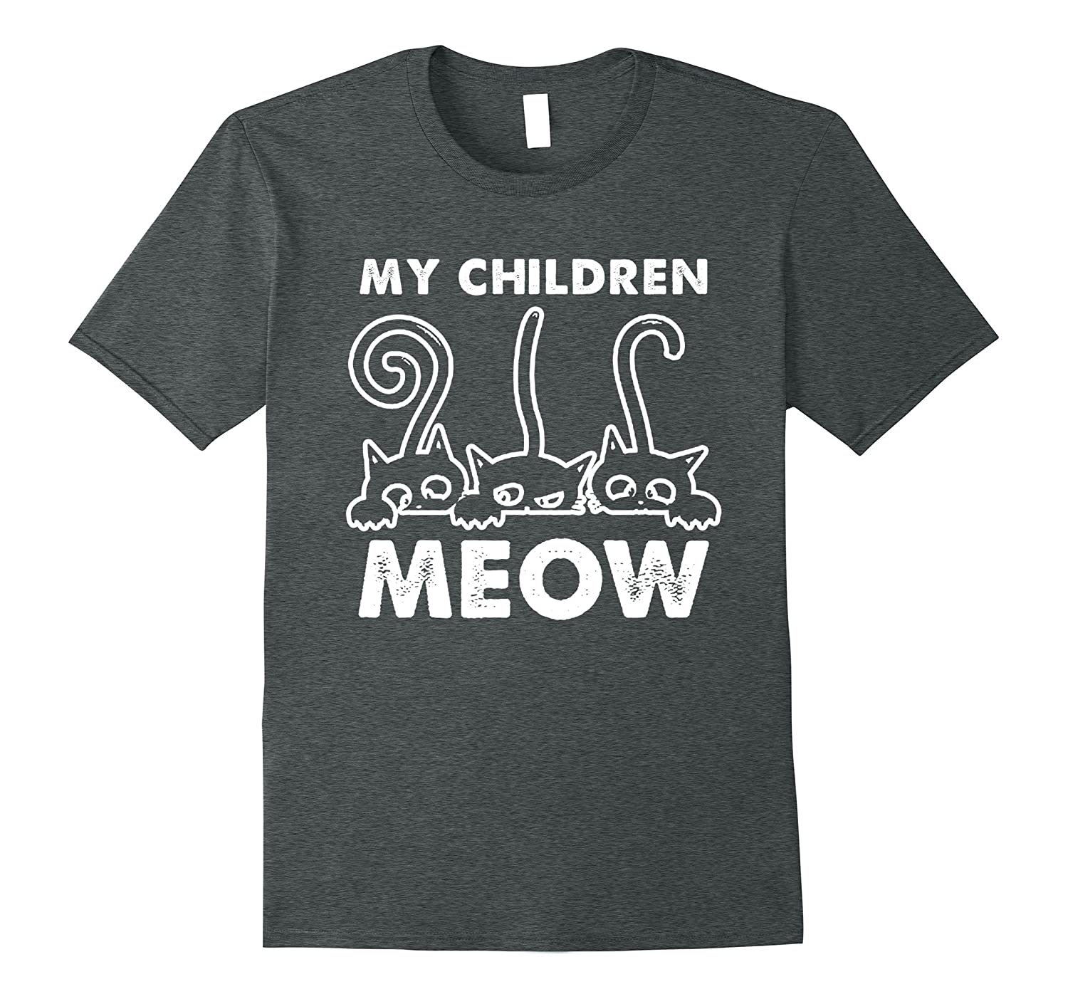 My Children Meow Funny Cat Lady T Shirt-T-Shirt