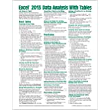 Microsoft Excel 2013 Data Analysis with Tables Quick Reference Guide (Cheat Sheet of Instructions, Tips & Shortcuts - Laminat