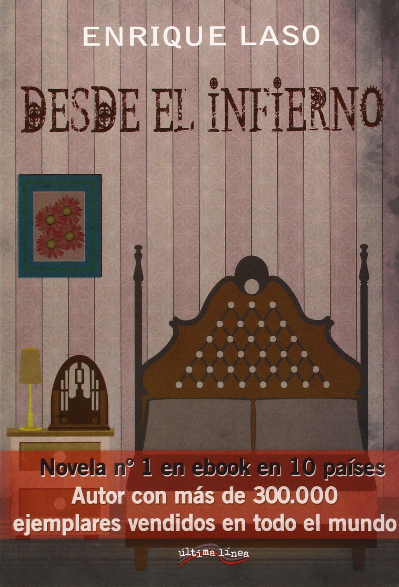Desde el infierno (Última Línea de Narrativa): Amazon.es: Enrique Laso  Fuentes: Libros