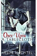 Once Upon a Tablecloth Kindle Edition