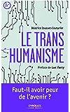 Le transhumanisme: Faut-il avoir peur de l'avenir ?