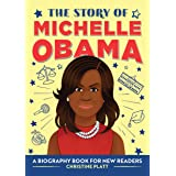 The Story of Michelle Obama: A Biography Book for New Readers (The Story of: A Biography Series for New Readers)