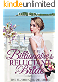 The Billionaire's Reluctant Bride (The Blushing Brides Series Book 3)