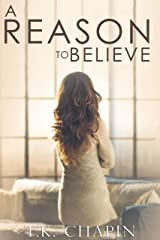 A Reason To Believe: An Inspirational Romance (A Reason To Love Book 2) Kindle Edition