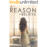 A Reason To Believe: An Inspirational Romance (A Reason To Love Book 2)