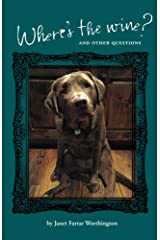 Where's the Wine?: And Other Questions Kindle Edition