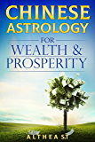 Chinese Astrology for Wealth and Prosperity