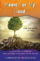 Meant For My Good: Being Developed in the Midst of the Disaster Kindle Edition