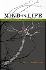 Mind in Life: Biology, Phenomenology, and the Sciences of Mind Kindle Edition