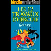 Les douze travaux d'Hercule - Quizz (Mythologie t. 1) (French Edition)