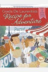 Paris! #2 (Recipe for Adventure) Kindle Edition