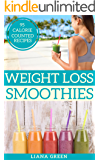 Weight Loss Smoothies: 95 Calorie Counted Smoothie Recipes For Weight Loss & Better Health (English Edition)