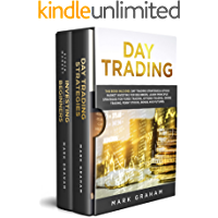 Day Trading: This Book Includes: Day Trading Strategies & Stock Market Investing for Beginners,Learn Principle Strategies for Forex Trading,Options Trading,Swing ... Trading,Penny Stocks,Bonds and Futures
