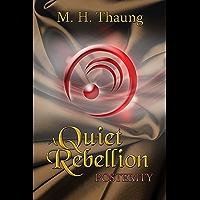 A Quiet Rebellion: Posterity (Numoeath Book 3) (English Edition)