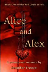 Alice and Alex: Book One of the Full Circle series Kindle Edition