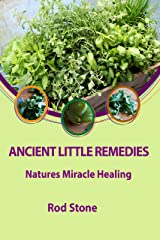Ancient Little Remedies: Natures Miracle Healing Kindle Edition