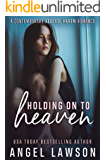 Holding On To Heaven: A Reverse Harem Contemporary Romance (The Allendale Four Book 2)