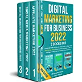 DIGITAL MARKETING FOR BUSINESS 2022: Exceed 2021 With the Step-By-Step Guide for Beginners, Make Money Online Using the New S