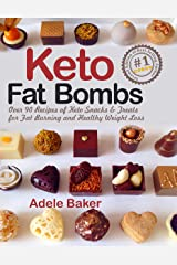 Keto Fat Bombs: Over 90 Recipes of Keto Snacks and Treats for Fat Burning and Healthy Weight Loss (fat keto snacks, keto fat bombs recipes, keto snacks cookbook, keto diet 2019) Kindle Edition