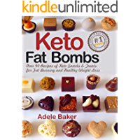 Keto Fat Bombs: Over 90 Recipes of Keto Snacks and Treats for Fat Burning and Healthy Weight Loss (low-carb snacks, keto fat bombs recipes, keto snacks cookbook)