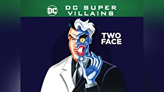 DC Super-Villains: Two Face: The Complete First Season