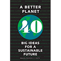 A Better Planet: Forty Big Ideas for a Sustainable Future (English Edition)