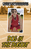 Dog In The Dugout (Softball Star Book 3)