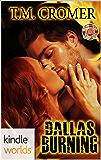 Dallas Fire & Rescue: Dallas Burning (Kindle Worlds Novella)