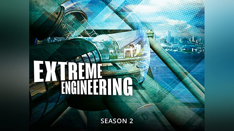 Extreme Engineering - Season 2