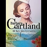 23. El Rey Sin Corazón (La Colección Eterna de Barbara Cartland) (Spanish Edition)