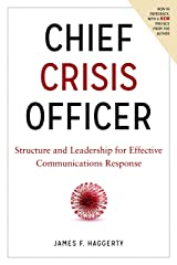 Chief Crisis Officer: Structure and Leadership for Effective Communications Response Paperback