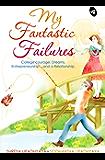 My Fantastic Failure