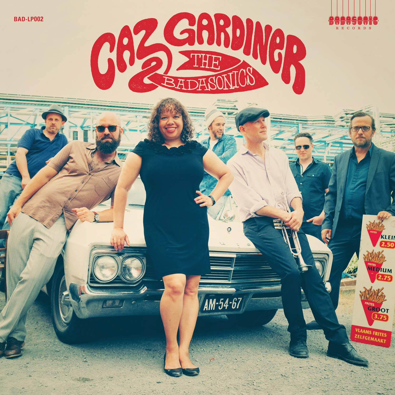 Vinilo : Caz Gardiner & the Badasonics - Caz Gardiner & The Badasonics (LP Vinyl)