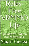 Rules-Free VRMMO Life: Volume XII - War in the Wyrmwood