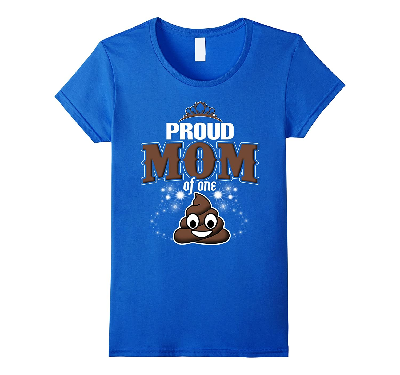 Womens Proud Mom Of One Poop Emoji Happy Birthday Shirt Gm