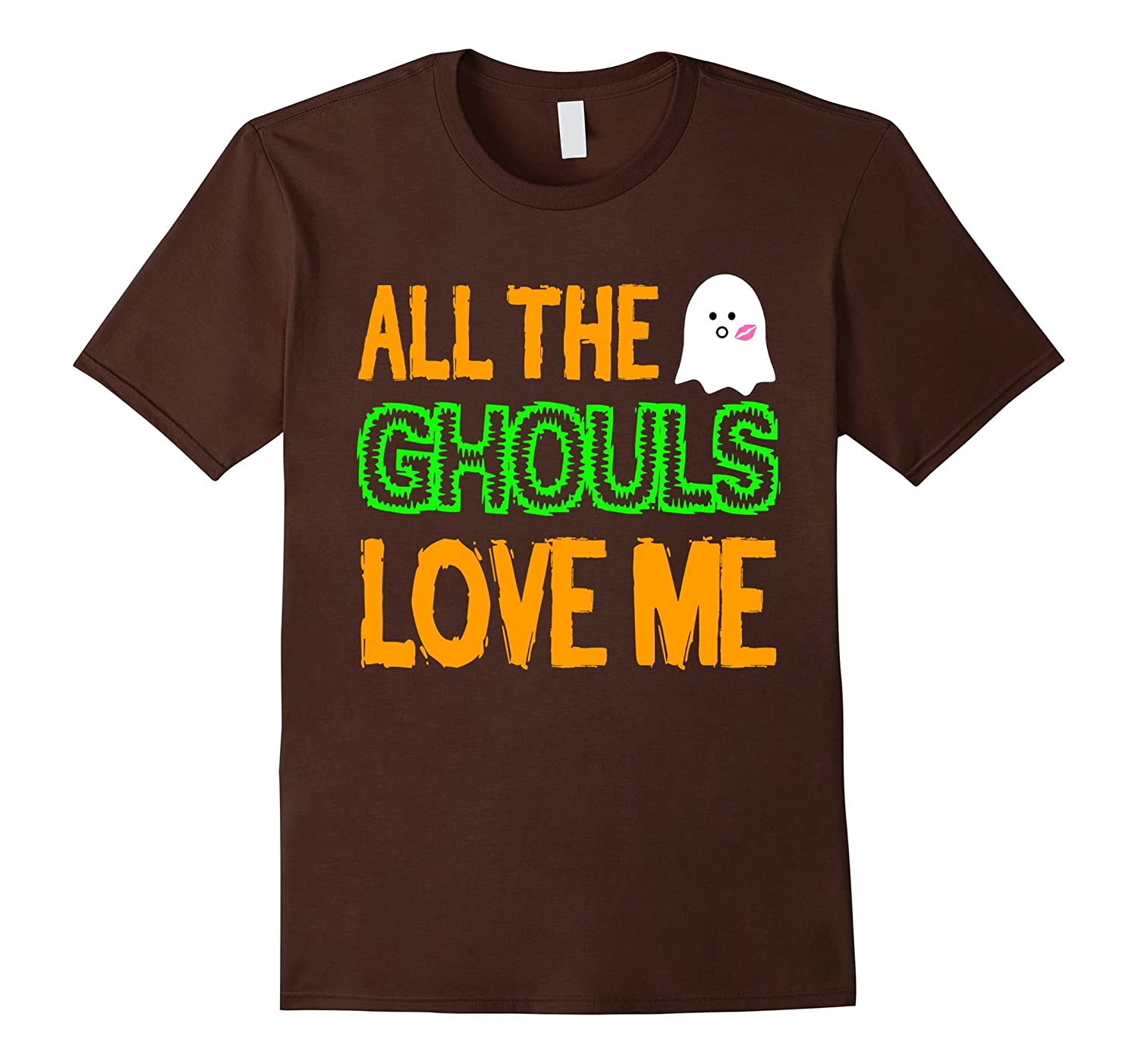 All The Ghouls Love Me Halloween Shirt Scary Ghost Gift-FL