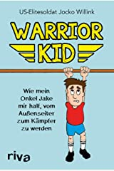 Warrior Kid: Wie mein Onkel Jake mir half, vom Außenseiter zum Kämpfer zu werden Hardcover