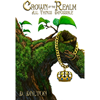 Crown of the Realm (All Things Impossible Book 1)