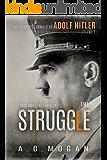 The Secret Journals Of Adolf Hitler: The Struggle (A Novel)