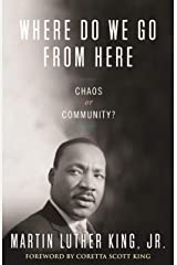 Where Do We Go from Here: Chaos or Community? (King Legacy Book 2) Kindle Edition