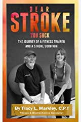 Dear Stroke, You Suck: The Journey of A Fitness Trainer and Stroke Survivor Kindle Edition