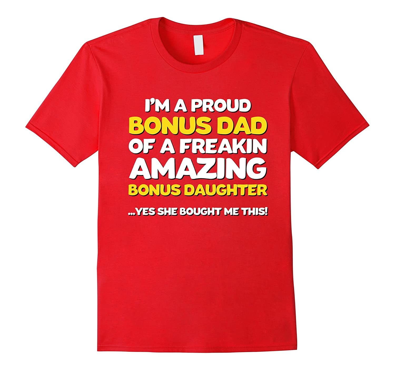 Funny Bonus Dad Shirt Fathers Day Gift Stepdaughter Stepdad-Veotee