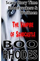Bloodsuckers and Wolfmen: The Vampire of Sandcastle (Scary Story Time Book 2) Kindle Edition