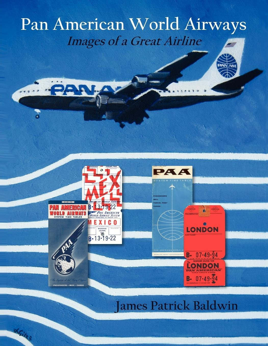 Pan American World Airways: Images of a Great Airline: James Patrick ...