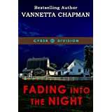 Fading Into the Night (Cyber Division Book 1)
