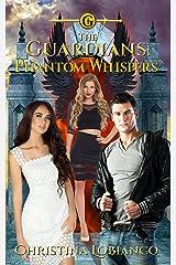 The Guardians: Phantom Whispers Kindle Edition