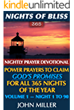 Nights of Bliss 365: 2018 Nightly Prayer Devotional — Power Prayers to Claim God's Promises for All 365 Nights of the Year — Volume 1 — Night 1 to 90